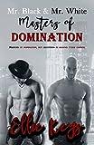 Mr. Black & Mr. White: Masters of Domination