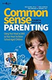 img - for Common Sense Parenting, 4th Ed.: Using Your Head as Well as Your Heart to Raise School Age Children by Ray (2015-05-01) book / textbook / text book