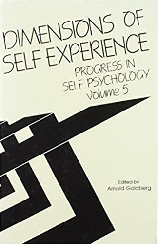 Book Progress in Self Psychology, V. 5: Dimensions of Self-Experience: Dimensions of Self Experience v. 5