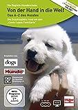 Von der Hand in die Welt- das A-Z des Hundes: Die Enzyklopädie rund um den Canis Lupus Familiaris [3 DVDs]