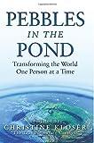 Pebbles in the Pond, Christine Kloser, 0985140712