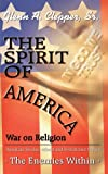 Spirit of America War on Religion, Glenn A. Clepper Sr., 1425954162