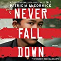 Never Fall Down: A Boy Soldier's Story of Survival Audiobook by Patricia McCormick Narrated by Ramon De Ocampo