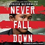 Never Fall Down: A Boy Soldier's Story of Survival | Patricia McCormick