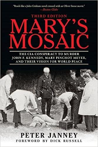 Book Mary's Mosaic: The CIA Conspiracy to Murder John F. Kennedy, Mary Pinchot Meyer, and Their Vision for World Peace: Third Edition