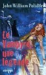 Le Vampyre, une légende ? : Suivi de Lord Ruthwen ou les vampires et précédé de The Vampyre par Polidori
