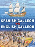 Spanish Galleon vs English Galleon: 1550–1605