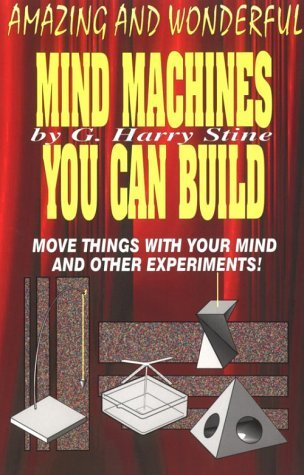 Mind Machines You Can Build by G. Harry Stine (August 19,1994)