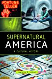 Supernatural America, Lawrence R. Samuel, 0313398992
