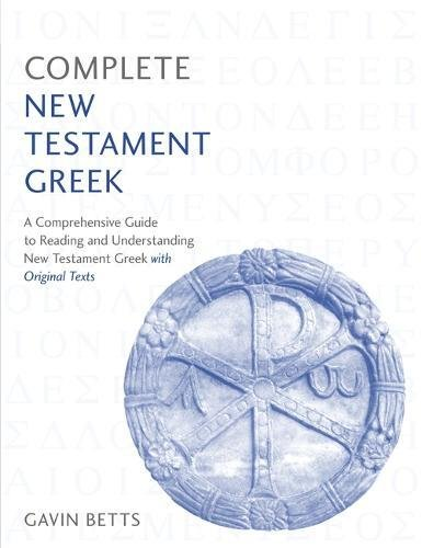 Complete New Testament Greek: Learn to read, write and understand New Testament Greek with Teach Yourself (Complete Languages Series) by Teach Yourself