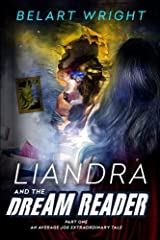 Liandra and the Dream Reader (An Average Joe Extraordinary Tale) (Volume 1) Paperback