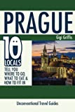 Prague: 10 Locals Tell You Where to Go, What to Eat, & How to Fit In