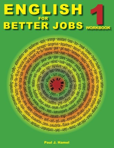 English for Better Jobs 1: Language for Working and Living (Volume 1)