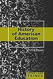 History of American Education Primer (Peter Lang Primer)