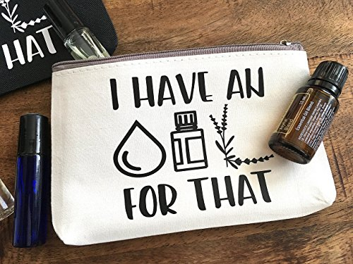 Essential Oils Travel Bag - I have an OIL For That Zipper Pouch - WHITE