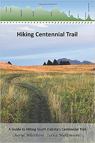 Hiking Centennial Trail: A Guide to Hiking South Dakota's