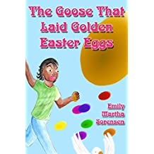 The Goose Who Laid Golden Easter Eggs