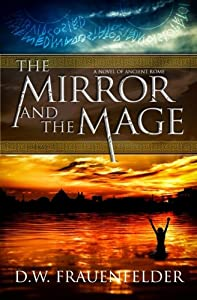 The Mirror and the Mage: A Novel of Ancient Rome (Master Mage of Rome) (Volume 1)