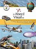 El abecé visual de los medios de transporte (Colección Abecé Visual) (Abece Visual) (Spanish Edition)