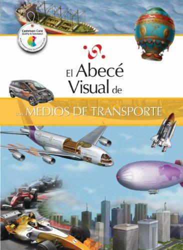 El abecé visual de los medios de transporte (Colección Abecé Visual) (Abece Visual) (Spanish Edition) by Santillana
