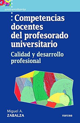 Competencias docentes del profesorado universitario: Calidad y desarrollo profesional (Universitaria nº 4) (Spanish Edition)
