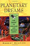 Planetary Dreams, Robert Shapiro, 0471407356