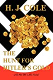 The Hunt for Hitler's Gold, H. j. Cole and H. J. Cole, 0986583111