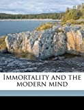 Immortality and the Modern Mind, Kirsopp Lake, 117670527X