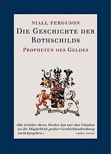 Die Geschichte der Rothschilds. Propheten des Geldes.
