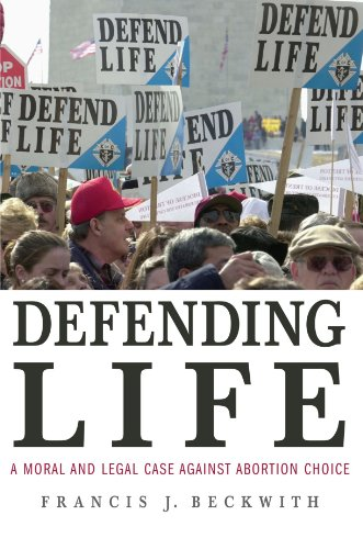 Defending Life: A Moral and Legal Case Against Abortion Choice (Best Pro Choice Arguments)