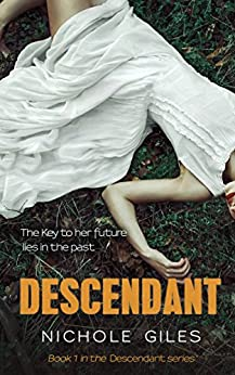 Descendant (The Descendant Series Book 1) by [Giles, Nichole]