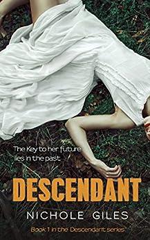 Descendant (The Descendant Series Book 1) by [Giles, Nichole]