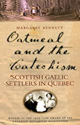 Oatmeal and the Catechism: Scottish Gaelic Settlers in Quebec (McGill-Queen's Studies in Ethnic History; Series One)