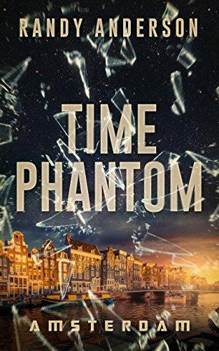 Time Phantom: Amsterdam by Randy Anderson ebook deal