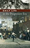 img - for Daily Life in the Progressive Era by Steven L. Piott (2011-08-03) book / textbook / text book