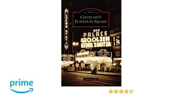 Cleveland's Playhouse Square (OH) (Images of America): Patricia M ...