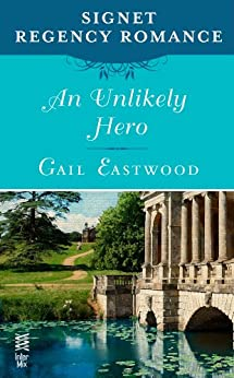 An Unlikely Hero: Signet Regency Romance (InterMix) (A Dorsetville Novel) by [Eastwood, Gail]