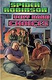 Very Hard Choices, Spider Robinson, 1416555560