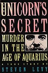 The Unicorn's Secret: Murder in the Age of Aquarius