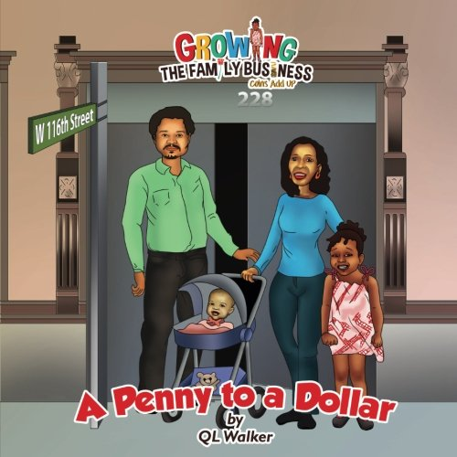 A Penny to a Dollar (Growing the Family Business...Coins Add Up)