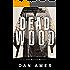 Dead Wood (A Hardboiled Private Investigator Mystery Series): John Rockne Mysteries 1