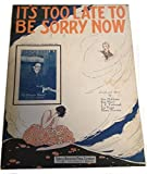 Ephemeral Sheet Music for Piano, Ukulele, It's Too Late to Be Sorry Now, Vintage (Not a Reproduction)