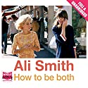 How to Be Both Audiobook by Ali Smith Narrated by John Banks