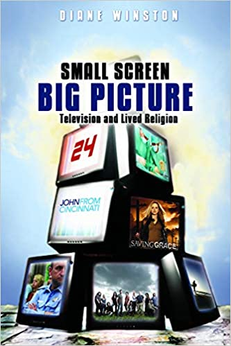 Small Screen Big Picture Television And Lived Religion Diane