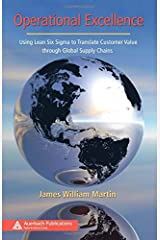 Operational Excellence: Using Lean Six Sigma to Translate Customer Value through Global Supply Chains (Series on Resource Management) Hardcover