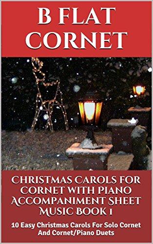 Christmas Carols for Cornet with Piano Accompaniment Sheet Music - Book 1: 10 Easy Christmas Carols For Solo Cornet And Cornet/Piano Duets