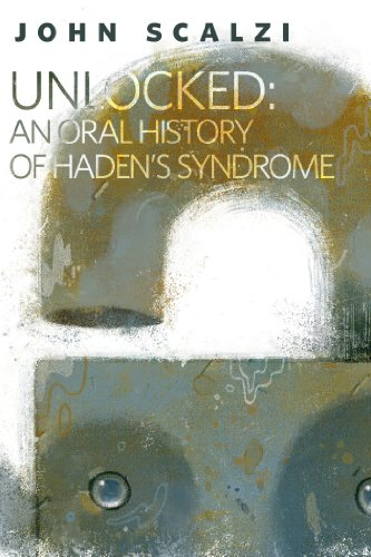 unlocked-an-oral-history-of-hadens-syndrome-a-torcom-original-kindle-single-lock-in-series