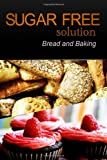 Sugar-Free Solution - Bread and Baking, Sugar-Free Solution 2 Pack Books, 1494758628