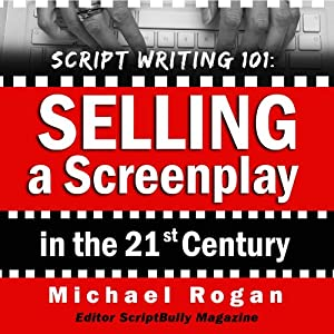 Script Writing 101: Selling a Screenplay in the 21st Century Audiobook