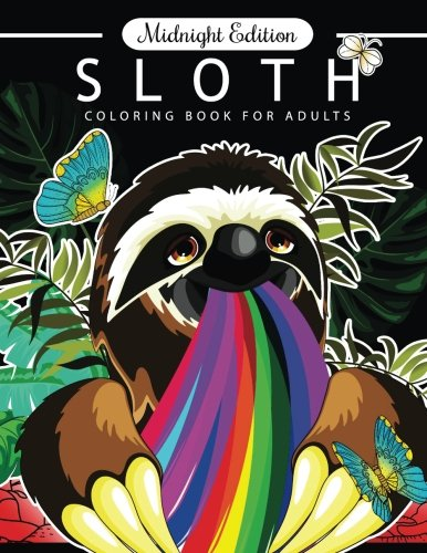 Sloth Coloring Book for Adults Midnight Edition: An Adults coloring book on black pages with cutest Animal in the world